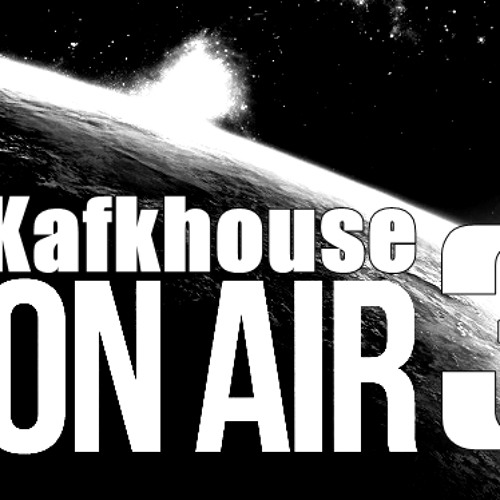Kafkhouse On Air - Club Life Episoide 003