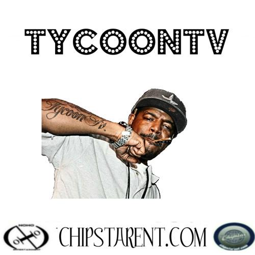 CHIPSTAR ENT./TYCOONtv  (T.V. anthem) ITS THE TYC-SMOKE1