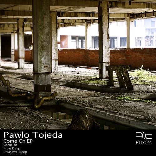 Pawlo Tojeda - come on (snip)