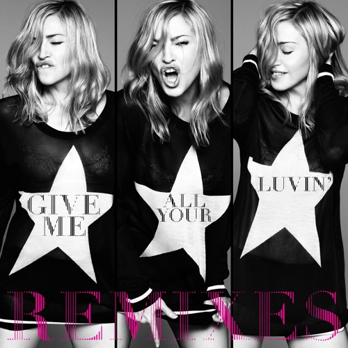 Madonna - Give Me All Your Luvin' (Laidback Luke Remix)