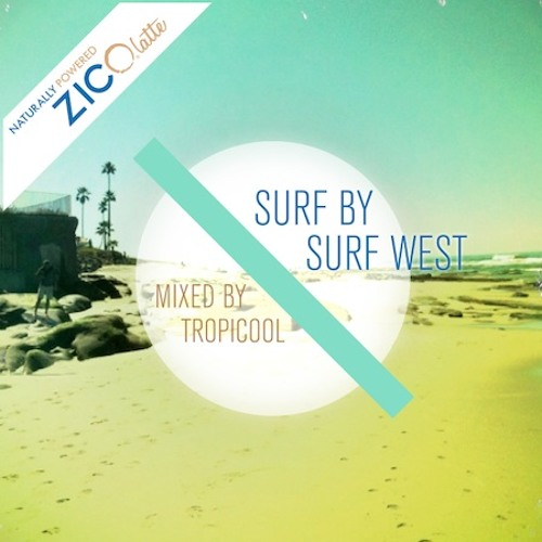 Zico Surf X Surf West Mixtape