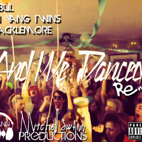 And We Danced (Remix) ft. Yin Yang Twins, Pitbul, Macklemore - Swann Productions