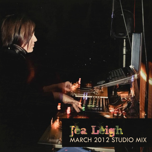 Jea Leigh - March 2012 Studio Mix
