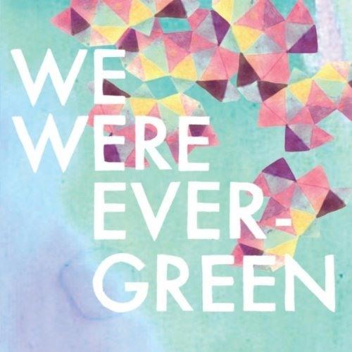 We Were Evergreen - Eighteen