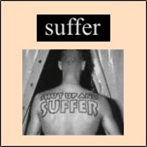Shut Up And Suffer (1998)