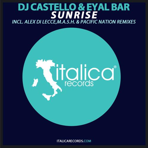 Dj Castello & Eyal Bar - Sunrise (Radio Edit)