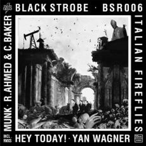 BLACK STROBE_Italian FireFlies (Hey Today! RMX)