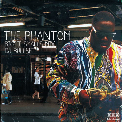 THE PHANTOM -BIGGIE SMALLS MIX- BULLSET