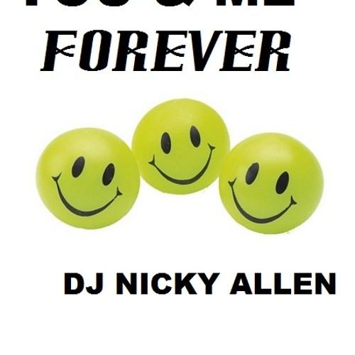 YOU & ME FOREVER  (Dj Nicky Allen) FREE DOWNLOAD