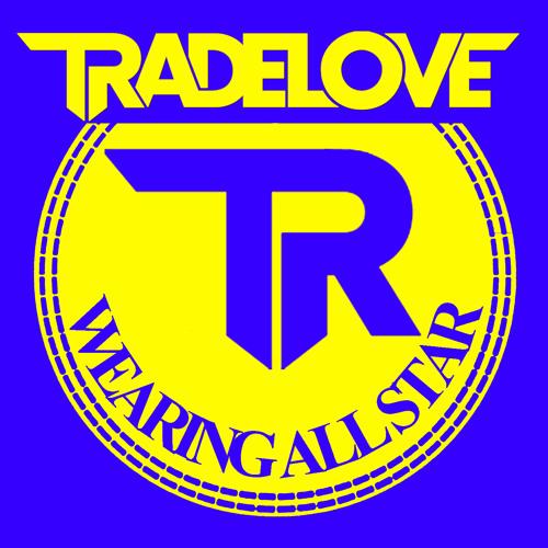 Tradelove - Wearing All Star (Original Mix)