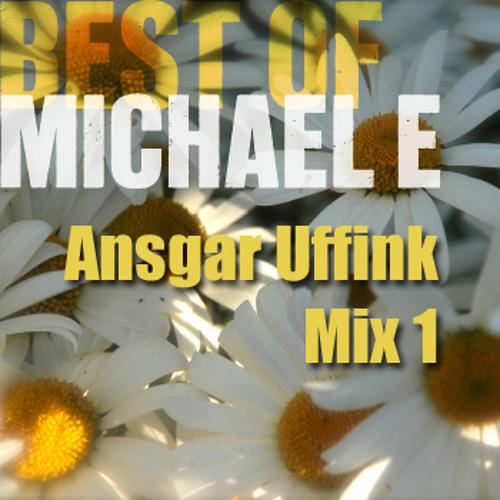 Michael E - Best of Michael E Mix 1 (mixed by Ansgar Uffink)