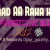 Yaad aa Raha Hai  Progressive Mix Djay paddy..!!