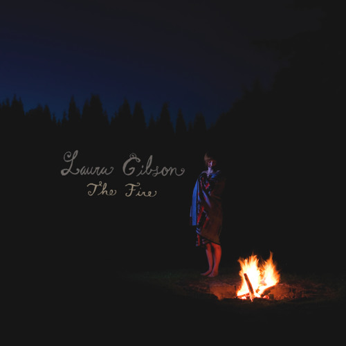 Laura Gibson - The Fire