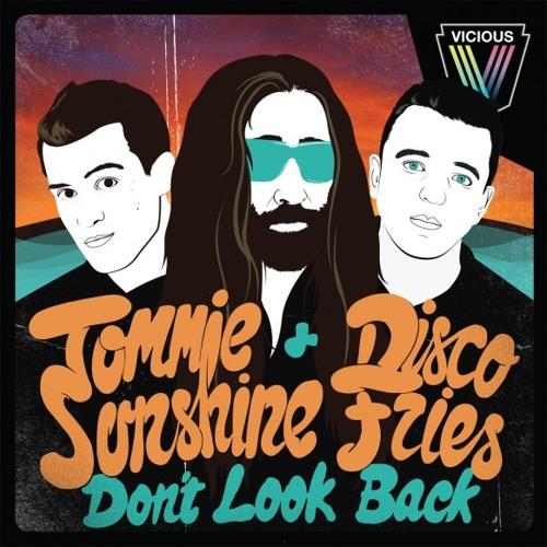 Tommie Sunshine & The Disco Fries - Don't Look Back (Mindbeats Bootleg)