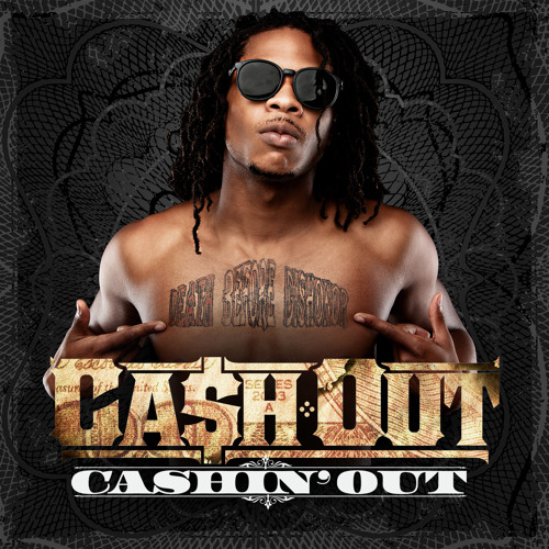 """Cashin' Out"""