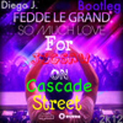 Fedde le Grand vs Tommy Trash vs Project 46- So much Love for Jigsaw on Cascade street [Diego J. Bootleg]