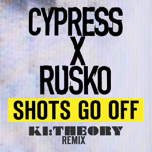 Cypress Hill x Rusko - Shots Go Off (Ki:Theory Remix)