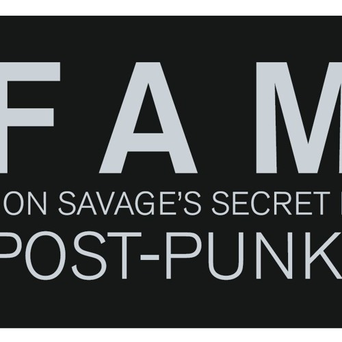 "Jon Savage's ""Fame"" Post-Punk 1978-81 Mini-Mix Promo"