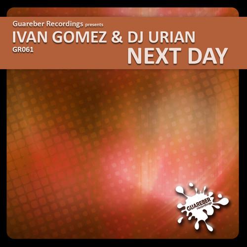 Ivan Gomez & Dj Urian  - Next Day (Original Mix) SC CUT