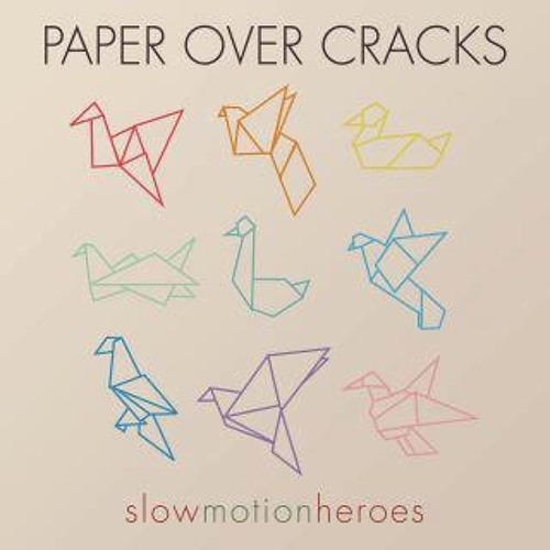 Slow Motion Heroes - Paper Over Cracks