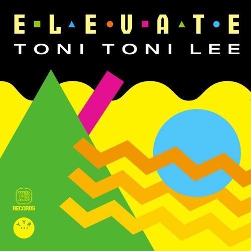 Elevate (Harris Robotis Remix) - Toni Toni Lee