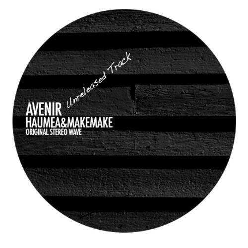 Avenir - Haumea&MakeMake [Interplanetary Dust EP] unreleased