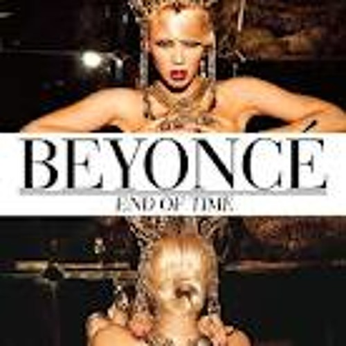 Beyonce'-End of Time (Black & Ville Remix)