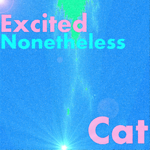 Excited Nonetheless - Cat