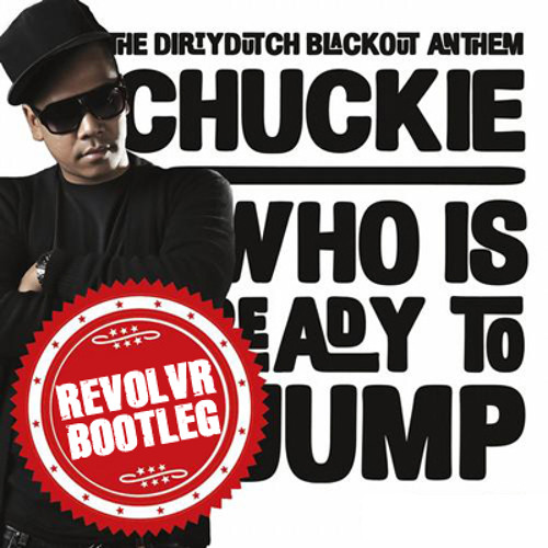 Chuckie vs Knife Party - Who Is Ready To Jump (Revolvr Bootleg) [Free Download]