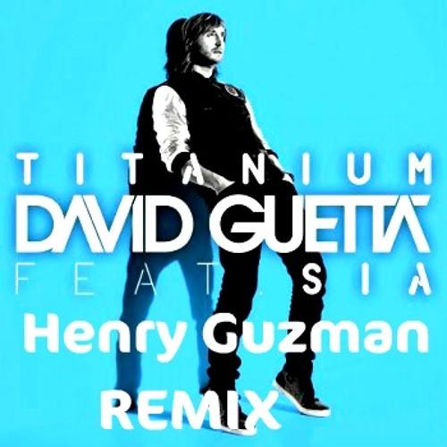 Titanium(Henry Guzman Remix)sample