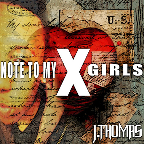 J. Thomas - Note to My X Girls