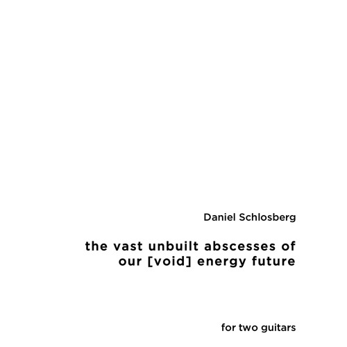 the vast unbuilt abscesses of our [void] energy future