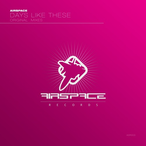 Airspace - Days Like These (Original Mix)
