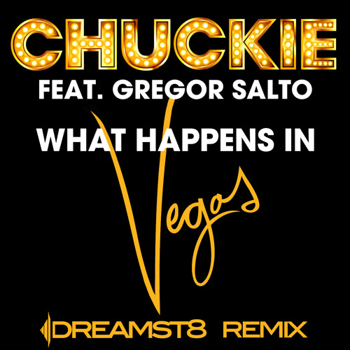 Chuckie - What Happens in Vegas (Dreamst8 Remix)