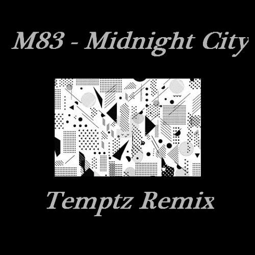 M83 - Midnight City (Temptz Remix)