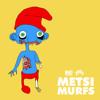 Metsi - Murfs (Sergio Oo Aaaa Remix)