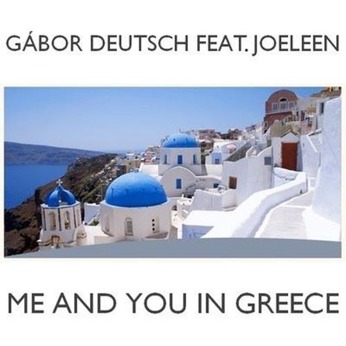 Gabor Deutsch feat. Joeleen - Me And You In Greece (Soulstream Remix)