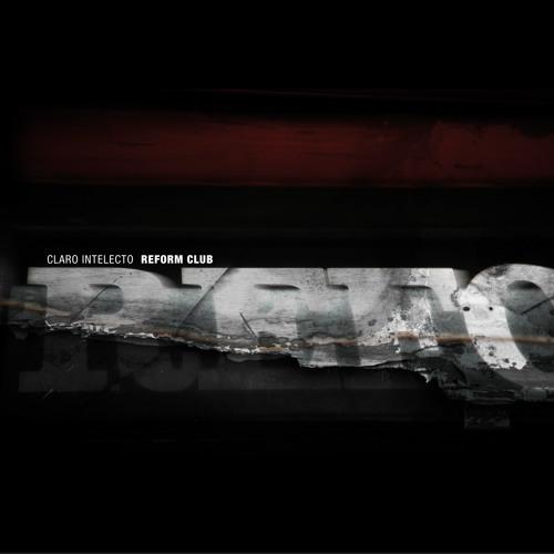 Claro Intelecto - Reform Club (Album Preview) [92dsr]