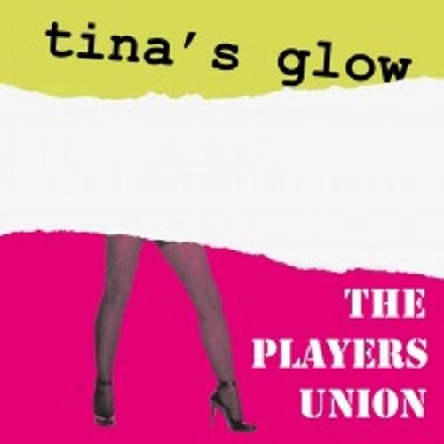 The Players Union - Tina's Glow (Original Mix)
