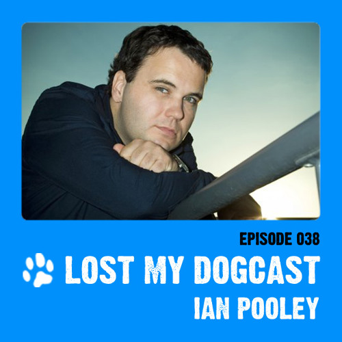 Lost My Dogcast - Episode 38 with Ian Pooley