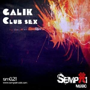Galik - Club Sex (Angel Diaz Remix) SC