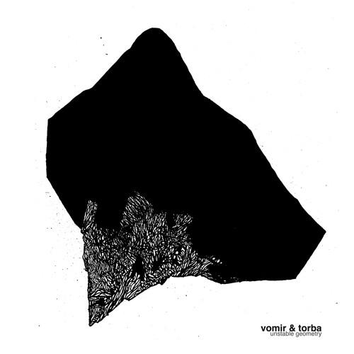 Vomir & Torba - unstable geometry