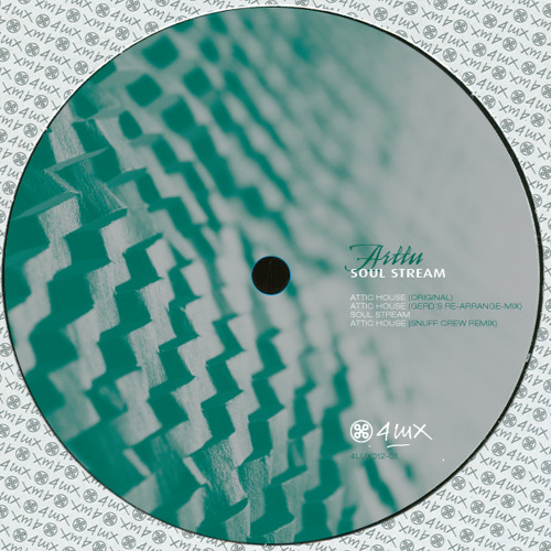 ARTTU - SOUL STREAM (INCL SNUFF CREW & GERD REMIXES) OUT NOW ON 4LUX!