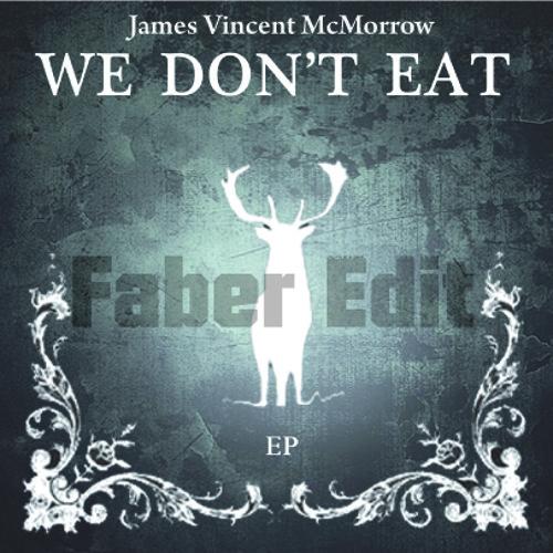 James Vincent McMorrow - We Don't Eat (Faber Edit)