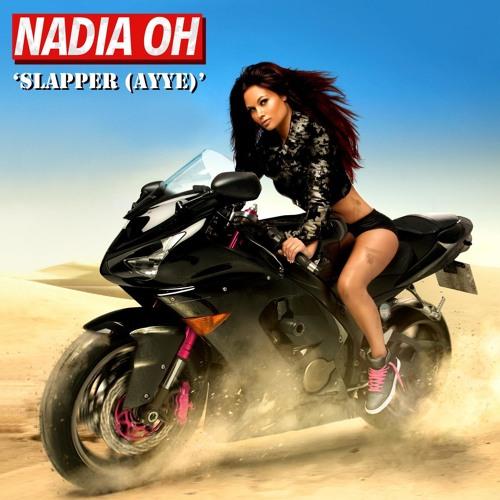 Nadia Oh 'Slapper (Ayye)'