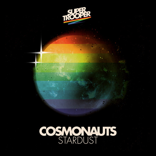 Cosmonauts-Stardust_SUPER TROOPER