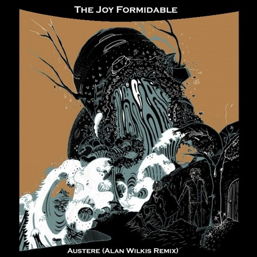 The Joy Formidable - Austere (Alan Wilkis Remix)