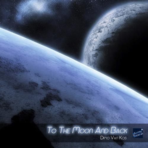 Dimo van Kos - To The Moon and Back (Maxaryo Remix)