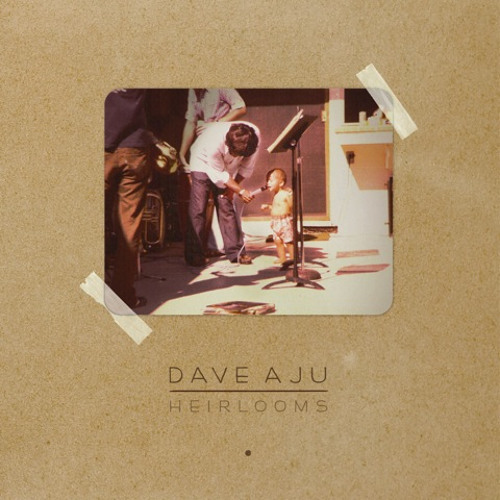 Dave Aju - Heirlooms