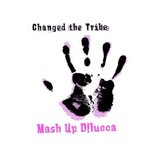 Changed The Tribe - D!Lucca Mash Up